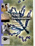 img - for Fungal Contamination: A Manual for Investigation, Remediation and Control (Hardcover) book / textbook / text book