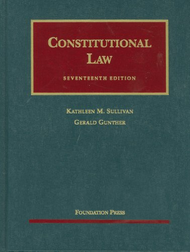 Sullivan and Gunther's Constitutional Law, 17th...