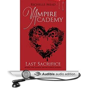 Vampire Academy: Last Sacrifice (Unabridged)