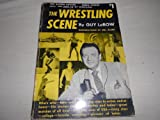 img - for The Wrestling Scene book / textbook / text book