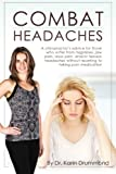 Combat Headaches: A chiropractor's advice for those who suffer from migraines, jaw pain, sinus pain and/or tension headaches (Combat Dis-Ease) (Volume 2)