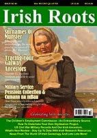 Irish Roots Magazine - Issue No 90 by Irish…
