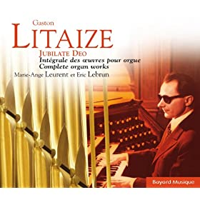 Litaize: Jubilate Deo, Int�grale des oeuvres d'orgue (The Complete Organ Works)