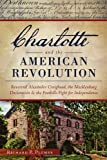 Charlotte and the American Revolution:: Reverend Alexander Craighead, the Mecklenburg Declaration and the Foothills Fight for Independence (Military)