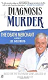 The Death Merchant (Diagnosis Murder #2) (0451211308) by Goldberg, Lee