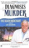 The Death Merchant (Diagnosis Murder #2) (0451211308) by Goldberg, Lee