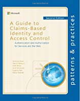 A Guide to Claims-Based Identity and Access Control, 2nd Edition