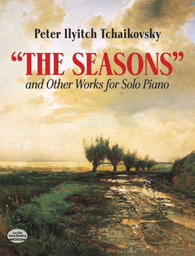 The Seasons and Other Works for Solo Piano (Dover Music for Piano)