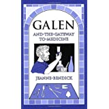 Galen and the Gateway to Medicine (Living History Library)by Jeanne Bendick