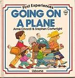 Going on a Plane (Usborne First Experiences) Anne Civardi