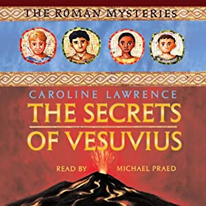 The Secrets of Vesuvius: Roman Mysteries, Book 2 | [Caroline Lawrence]