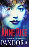Pandora (New Tales of the Vampires) (0099271087) by Rice, Anne