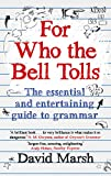 David Marsh For Who the Bell Tolls: The Essential and Entertaining Guide to Grammar
