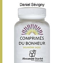 Comprimés du bonheur : Deuxième dose (Comprimés du bonheur 2)   Livre audio Auteur(s) : Daniel Sévigny Narrateur(s) : Daniel Sévigny