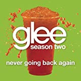 Never Going Back Again (Glee Cast Version)