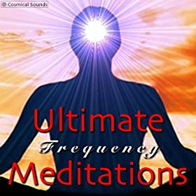 Ultimate Frequency Meditations