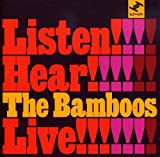 Listen! Hear!! the Bamboos Live!!!