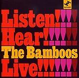 Listen! Hear!! the Bamboos Live!!!