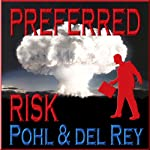 Preferred Risk | Frederik Pohl,Lester del Rey