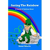Saving the Rainbow: A Patrick O'Sullivan Novel ~ Sunni Morris
