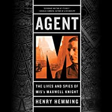 Agent M: The Lives and Spies of MI5's Maxwell Knight Audiobook by Henry Hemming Narrated by Henry Hemming