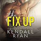 The Fix Up | [Kendall Ryan]