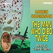The Man Who Died Twice | [Loren Robinson]
