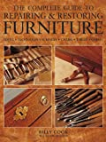 img - for The Complete Guide to Repairing & Restoring Furniture book / textbook / text book