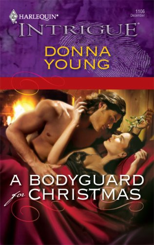 A Bodyguard For Christmas (Harlequin Intrigue Series), DONNA YOUNG