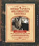 ISBN: 1592535615 - Vintage Spirits and Forgotten Cocktails: From the Alamagoozlum to the Zombie 100 Rediscovered Recipes and the Stories Behind Them