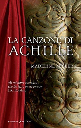 Madeline Miller - La canzone di Achille (Romanzi) (Italian Edition)