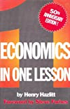 Economics in One Lesson: 50th Anniversary Edition (0930073207) by Henry Hazlitt