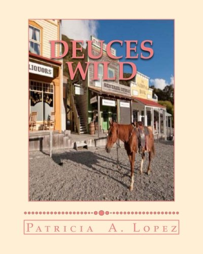 Book: Deuces Wild - Twin Cowgirl Gunfighters Of Old West Days by Patricia A. Lopez