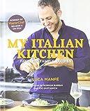 My Italian Kitchen: Favorite Family Recipes from the Winner of MasterChef Season 4 on FOX