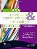 img - for Information and Communication Technology for AQA AS(AQA AS Level) by Mott, Julian, Leeming, Anne, Williams, Helen (2008) Paperback book / textbook / text book