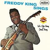 Freddy King Freddy King Sings + Let's Hide and Dance Away + bonus tracks