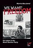 We Want Freedom (3897710447) by Mumia Abu-Jamal
