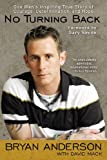 No Turning Back: One Man's Inspiring True Story of Courage, Determination, and Hope (0425253198) by Anderson, Bryan