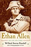 Ethan Allen His Life and Times by Randall, Willard Sterne [W. W. Norton,2011] (Hardcover)