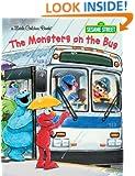 The Monsters on the Bus (Sesame Street) (Little Golden Book)