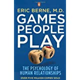 Games People Play: The Psychology of Human Relationshipspar Eric Berne