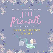 Take a Chance on Me Audiobook by Jill Mansell Narrated by Annie Aldington