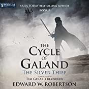 The Silver Thief: The Cycle of Galand, Book 2 | [Edward W. Robertson]
