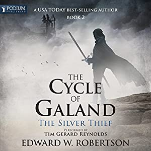 The Silver Thief: The Cycle of Galand, Book 2 Audiobook by Edward W. Robertson Narrated by Tim Gerard Reynolds