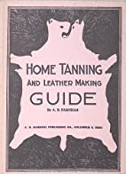 Home Tanning and Leather Making Guide a Book…