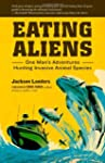 Eating Aliens: One Man's Adventures H...