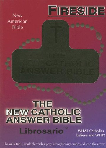 The New Catholic Answer Bible: Librosario