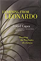 Learning from Leonardo; Decoding the Notebooks of a Genius