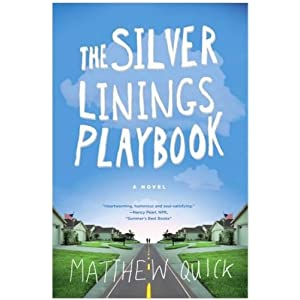 THE SILVER LINING PLAYBOOK (The Silver Linings Playbook): A Novel [silver linings playbook] Matthew Quick