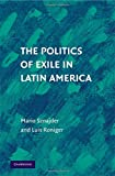 img - for The Politics of Exile in Latin America book / textbook / text book